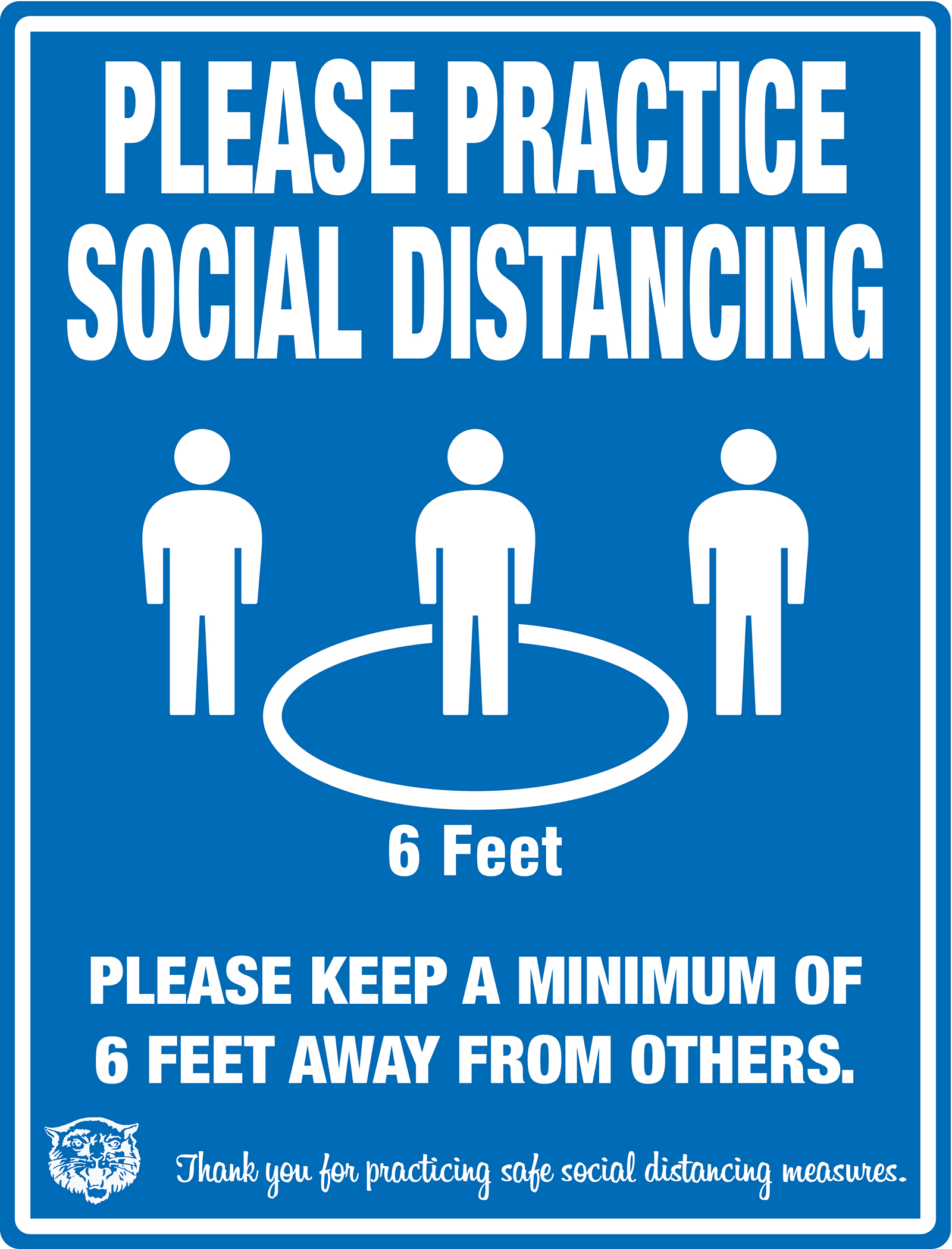 PLEASE PRACTICE SOCIAL DISTANCING PLEASE KEEP A MINIMUM OF 6 FEET AWAY FROM OTHERS. Thank you for practicing safe social distancing measures.