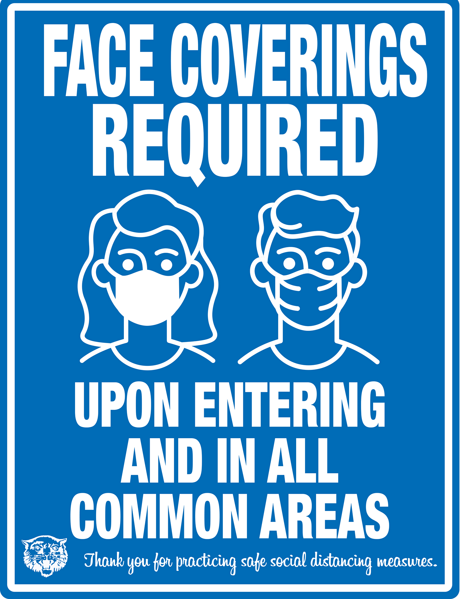 FACE COVERINGS REQUIRED UPON ENTERING AND IN ALL COMMON AREAS Thank you for practicing safe social distancing measures.