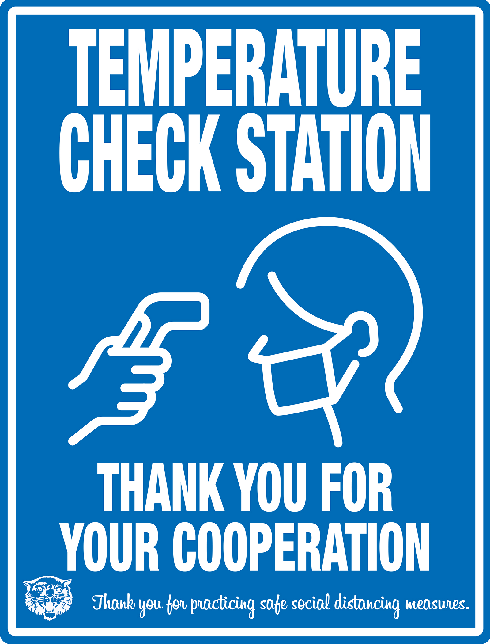 TEMPERATURE CHECK STATION THANK YOU FOR YOUR COOPERATION Thank you for practicing safe social distancing measures.