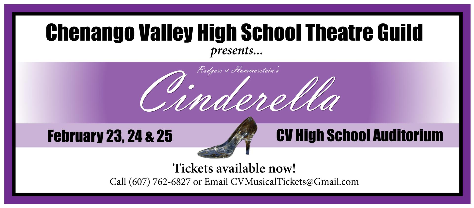 chenango valley high school theatre guild presents rodgers and hammersteins cinderella february 23 through 25 in the chenango valley high school auditorium tickets available call 7 6 2 - 6 8 2 7 or email CVMusicalTickets@gmail.com