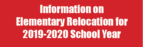 click for information on 2019-2020 elementary relocation information